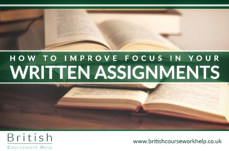 How to improve Focus in Your Written Assignments
