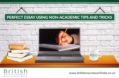 Perfect Essay Using Non-Academic Tips And Tricks