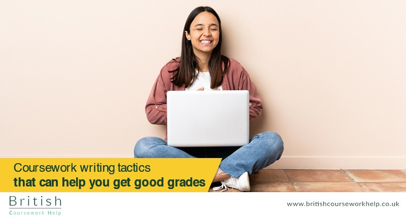 Coursework Writing Tactics That Can Help You Get Good Grades